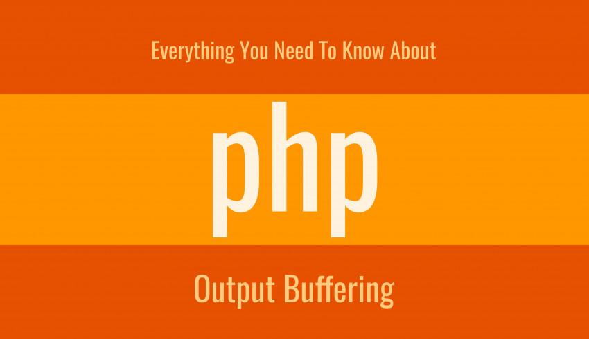 PHP Output Control (Output Buffering) အကြောင်း သိကောင်းစရာများ